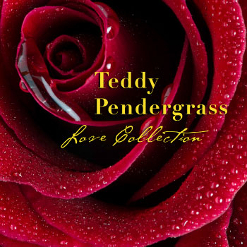Teddy Pendergrass : Love Collection