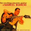 The Exciting Electric Guitar Of Marcel Bianchi 1945-1954