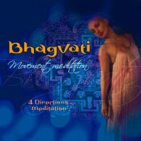 Bhagvati : 4 Directions Meditation