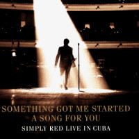 Simply Red – Something Got Me Started : Live In Cuba